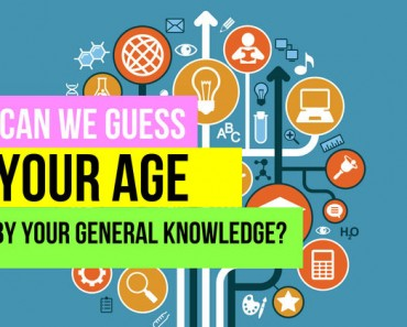 Can we guess your age by your general knowledge?