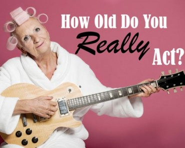 How old do you really act?