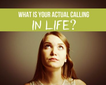 What is your actual calling in life?