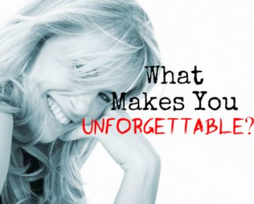 what personality trait makes you unforgettable to people